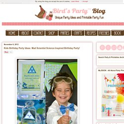 Ideas: Kids Birthday Party Ideas: Mad Scientist Science Inspired Birthday Party!