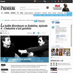 La battle Birenbaum vs Eudeline, épisode 4 : l'industrie s'est g