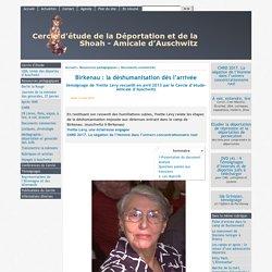 Birkenau : la déshumanisation dès l'arrivée