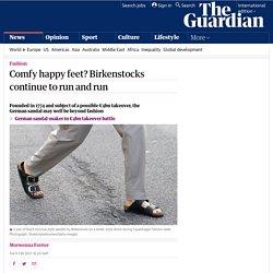 Comfy happy feet? Birkenstocks continue to run and run