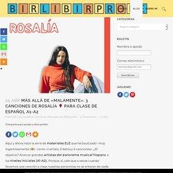 """Más allá de """"Malamente"""": 3 canciones de Rosalía □ para clase de español A1-A2"""