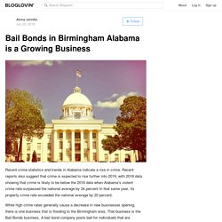 Bail Bonds in Birmingham Alabama is a Growing Business