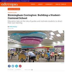 Birmingham Covington: Building a Student-Centered School