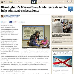 Birmingham's Maranathan Academy casts net to help adults, at-risk students