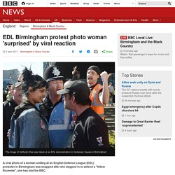 EDL Birmingham protest photo woman 'surprised' by viral reaction