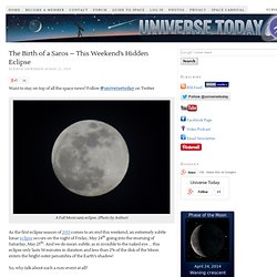 The Birth of a Saros – This Weekend's Hidden Eclipse