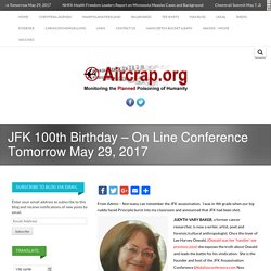 JFK 100th Birthday - On Line Conference Tomorrow May 29, 2017 -