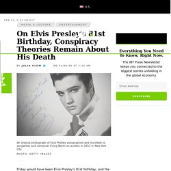 On Elvis Presley's 81st Birthday, Conspiracy Theories Remain About His Death