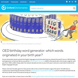 OED birthday word generator: which words originated in your birth year