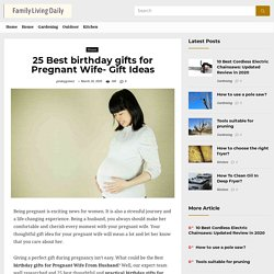 25 Best birthday gifts for Pregnant Wife- Gift Ideas