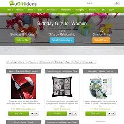 Top 100 Birthday Gifts for Women - uGiftIdeas.com
