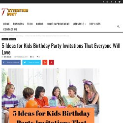 5 Ideas for Kids Birthday Party Invitations That Everyone Will Love