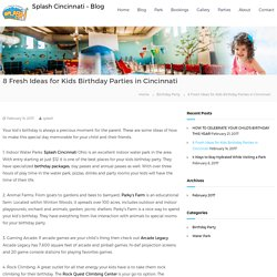 8 Fresh Ideas for Kids Birthday Parties in Cincinnati