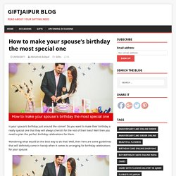 How to make your spouse's birthday the most special one – GiftJaipur Blog