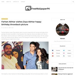 Farhan Akhtar wishes Zoya Akhtar happy birthday throwback picture