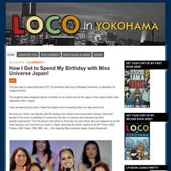 How I Got to Spend My Birthday with Miss Universe Japan!