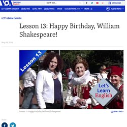 Lesson 13: Happy Birthday, William Shakespeare!