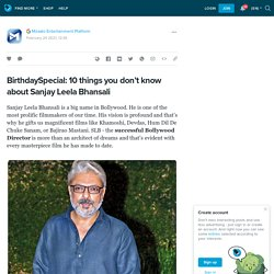 BirthdaySpecial: 10 things you don't know about Sanjay Leela Bhansali: ext_5566133 — LiveJournal