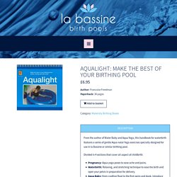 Looking for aqualight or maternity books? Visit La Bassine