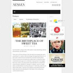 The Birthplace of Sweet Tea - Azalea Magazine - Summerville, SC