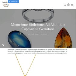 Moonstone Birthstone: All About the Captivating Gemstone – Nehita