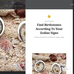 Find Birthstones According To Your Zodiac Signs – Customized Birthstone Jewelry Online