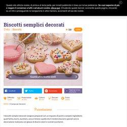 Ricetta Biscotti semplici decorati