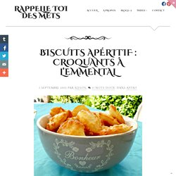 Biscuits apéritif : Croquants à l'emmental
