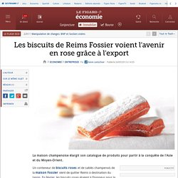 Les biscuits de Reims Fossier voient l'avenir en rose grâce à l'export