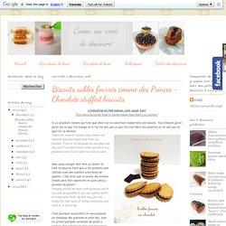 Comme une envie de douceurs: Biscuits sablés fourrés comme des Princes - Chocolate stuffed biscuits
