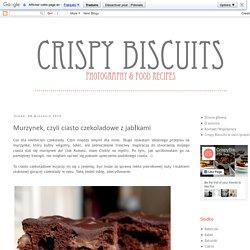 Crispy Biscuits : Murzynek, czyli ciasto czekoladowe z jabłkami