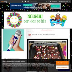 .. Biscuits de Noel chocolat et cannelle .. - Le blog de nounoucoindespetits