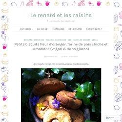 Petits biscuits fleur d'oranger, farine de pois chiche et amandes (vegan & sans gluten) – Le renard et les raisins