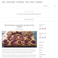 Biscuits déjeuner, sans gluten, pratiques et bien nutritifs – Julie Belzil