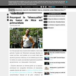 Pourquoi la ''bisexualité'' du tueur de Nice est primordiale