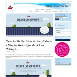Clean it Like You Mean it: Your Guide to a Glowing Home After the School Holidays…