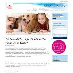 BISSELL Clean Team Blog » Pet Related Chores for Children: How Young is Too Young?