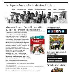 Ma rencontre avec Steve Bissonnette au sujet de l'enseignement explicite... - Le blogue de Roberto Gauvin, directeur d'école...