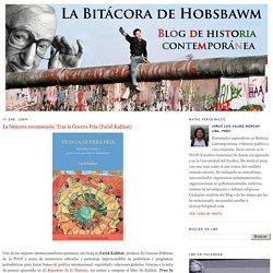 La bitácora de Hobsbawm: La bitácora recomienda: Tras la Guerra Fría (Farid Kahhat)