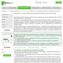 bitagro - Le lactosérum : un sous produit de la fabrication du fromage à forte valeur ajoutée
