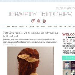 Crafty Bitches - Blog DIY, Couture, Déco, Vintage: Tuto ultra rapido : Un noeud pour les cheveux qui tient tout seul