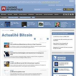 Bitcoin : Toute l'Actualité du monde informatique sur Bitcoin