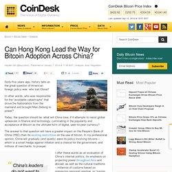 Can Hong Kong Lead the Way for Bitcoin Adoption Across China?