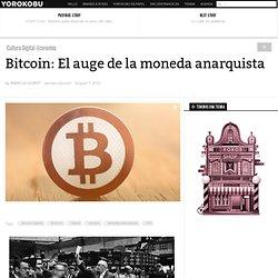 Bitcoin: El auge de la moneda anarquista