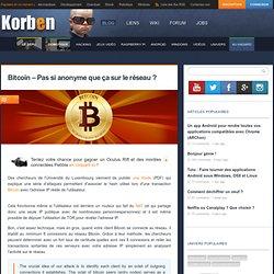 Bitcoin - Pas si anonyme que ça sur le réseau ?