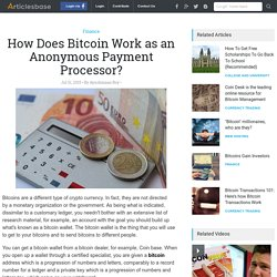 How Does Bitcoin Work as an Anonymous Payment Processor?