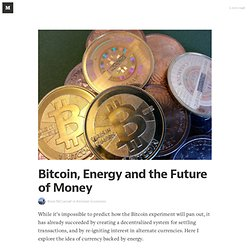 Bitcoin, Energy and the Future of Money — Armchair Economics