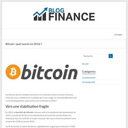 Bitcoin : quel avenir en 2016 ? - Le Blog Finance