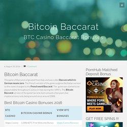 Bitcoin Baccarat - BTC Casino Baccarat Bonuses