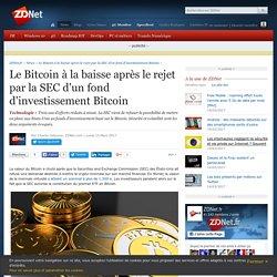 Le Bitcoin à la baisse après le rejet par la SEC d'un fond d'investissement Bitcoin - ZDNet